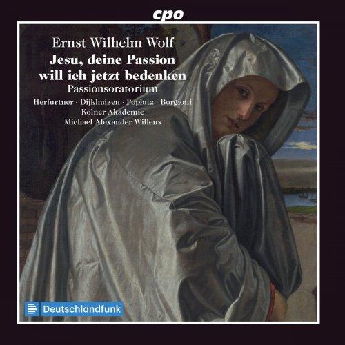 """Orchester der Kölner Akademie, Michael Alexander Willens - Wolf: Passionsoratorium """"Jesu, deine Passion will ich jetzt bedenken"""" (2018)"""