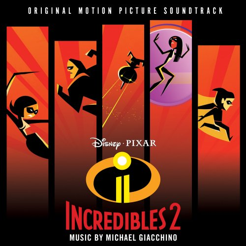 Michael Giacchino - Incredibles 2 (Original Motion Picture Soundtrack) (2018)