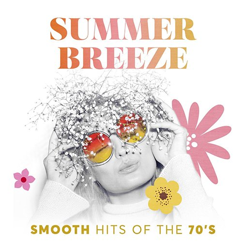 VA - Summer Breeze: Smooth Hits Of The 70s (2018)