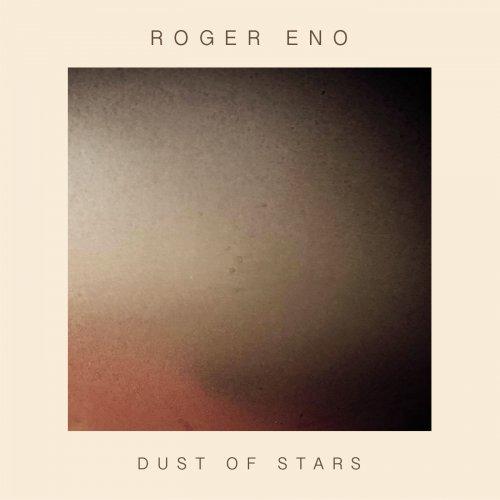 Roger Eno - Dust Of Stars (2018)