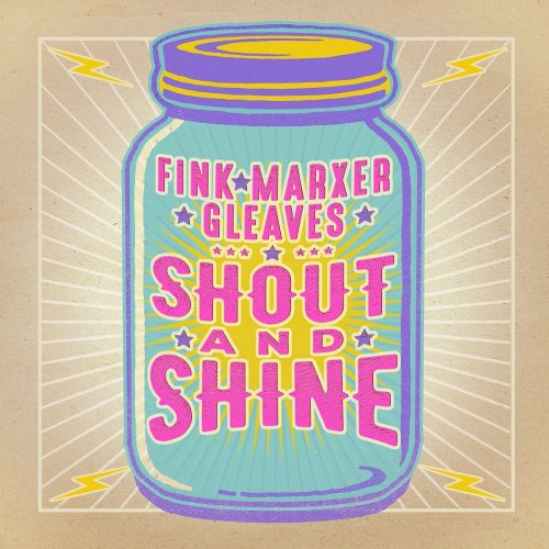 Cathy Fink, Marcy Marxer & Sam Gleaves - Fink/Marxer/Gleaves: Shout and Shine (2018)