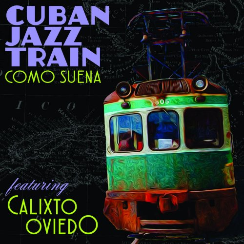 Cuban Jazz Train - Como Suena (2018)