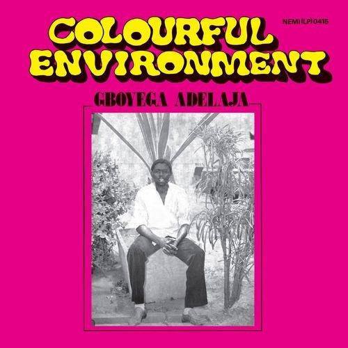 Gboyega Adelaja - Colourful Environment (1979) [Reissue 2018]
