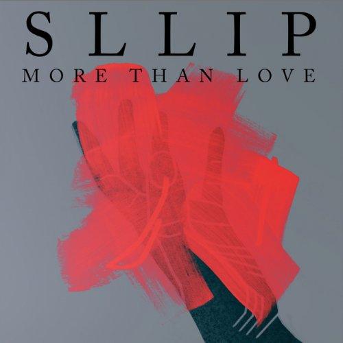 Sllip - More Than Love (2018)