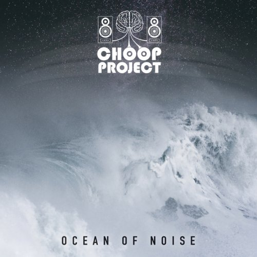 Choop Project - Ocean Of Noise (2018)