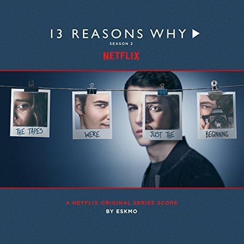 Eskmo - 13 Reasons Why (Season 2 - Original Series Score) (2018)