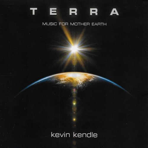 Kevin Kendle - Terra- Music for Mother Earth (2018)