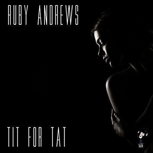 Ruby Andrews - Tit for Tat (2018)