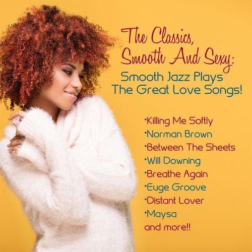 VA - The Classics, Smooth And Sexy Jazz Smooth Jazz Plays (2018)