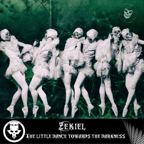 Zekiel - The Little Dance Towards the Darkness (2018)