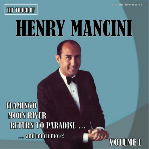 Henry Mancini - The Touch of Henry Mancini, Vol. 1 (Digitally Remastered) (2018)