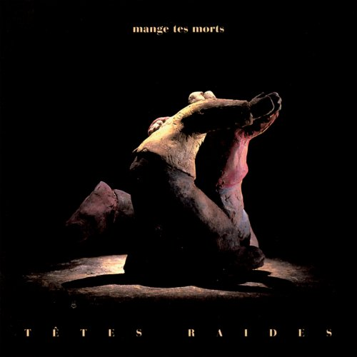 Têtes Raides - Mange tes morts (1991/2018) [Hi-Res]
