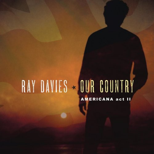 Ray Davies - Our Country: Americana Act 2 (2018) [CD-Rip]