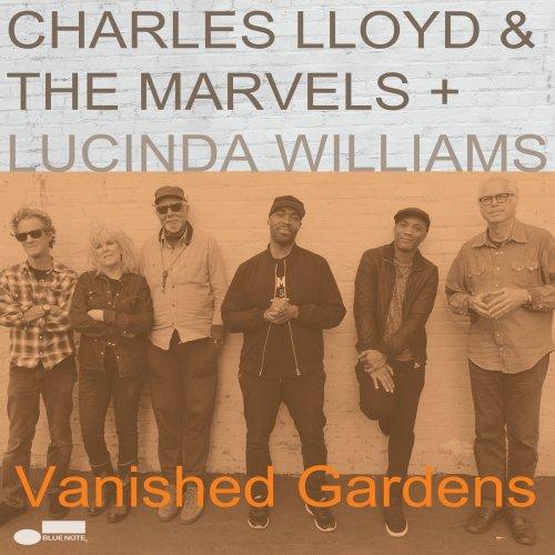Charles Lloyd & The Marvels + Lucinda Williams - Vanished Gardens (2018) [Hi-Res]