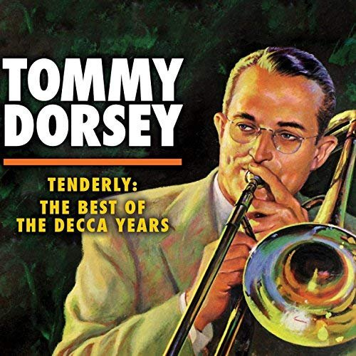 Tommy Dorsey - Tenderly: The Best of the Decca Years (2018)
