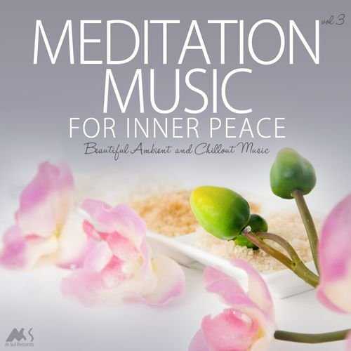 VA - Meditation Music For Inner Peace Vol.3, Beautiful Ambient And Chillout Music (2018)