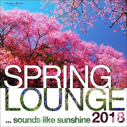 VA - Spring Lounge 2018: Sounds Like Sunshine (2018) FLAC