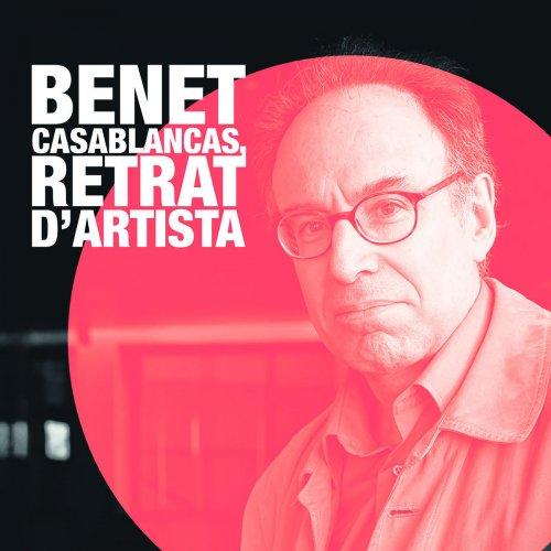 Benet Casablancas - Benet Casablancas, retrat d'artista (2018)