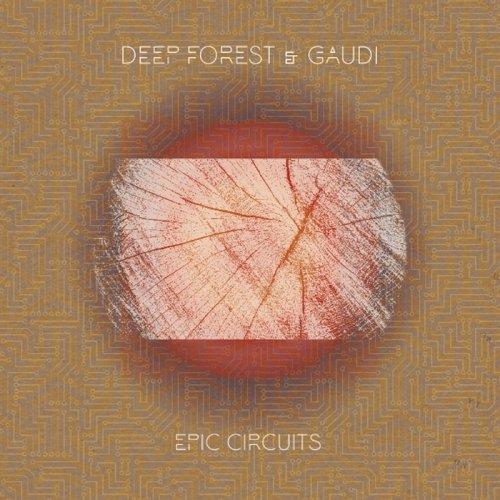 Gaudi & Deep Forest - Epic Circuits (2018)