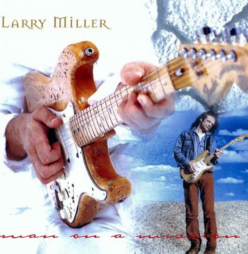 Larry Miller - Man On A Mission (2005) Lossless