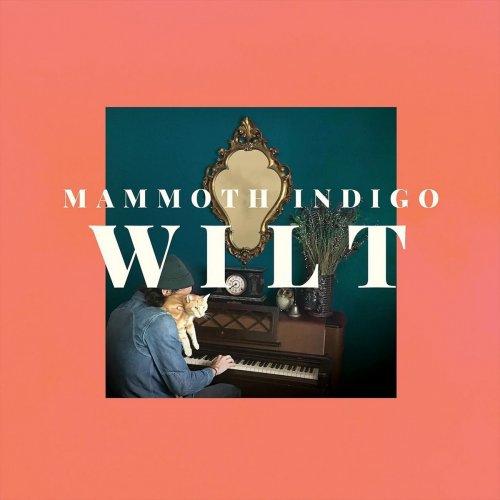 Mammoth Indigo - Wilt (2018)