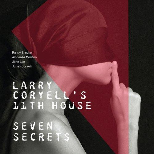 Larry Coryell's 11th House - Seven Secrets (2017/2018) [Hi-Res]