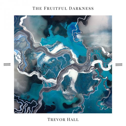 Trevor Hall - The Fruitful Darkness (2018)