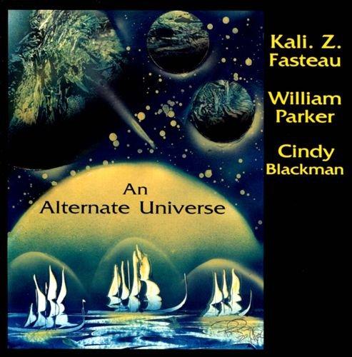 Kali Z. Fasteau - An Alternate Universe (2011)