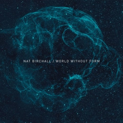 Nat Birchall - World Without Form (2012)
