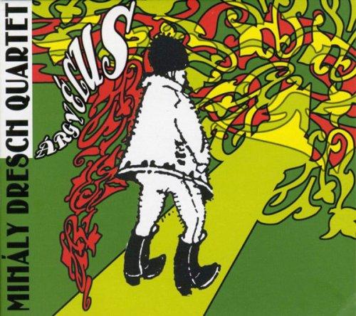 Mihály Dresch Quartet - Árgyélus (2007) MP3-320
