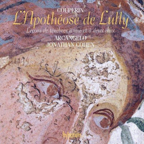 Jonathan Cohen & Arcangelo - François Couperin: L'Apothéose de Lully & Leçons de ténèbres (2017)
