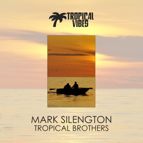 Mark Silengton - Tropical Brothers (2018)