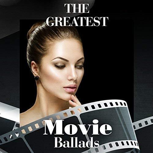 VA - The Greatest Movie Ballads (2018)