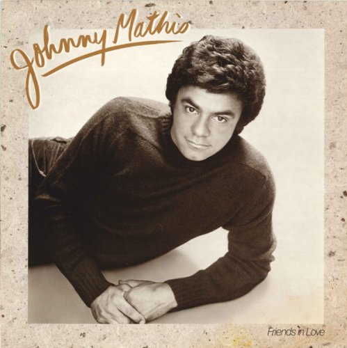 Johnny Mathis - Friends In Love (1982/2008)