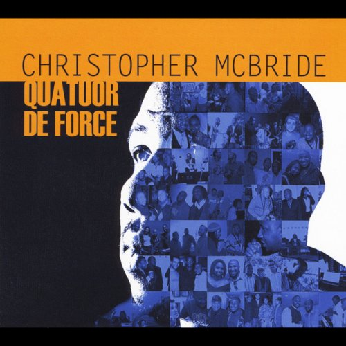 Christopher McBride - Quatuor De Force (2012)