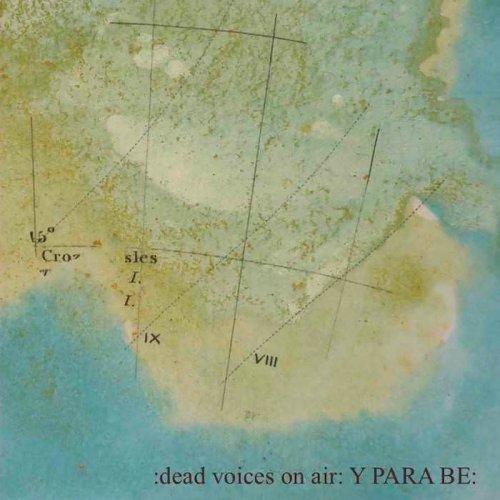 Dead Voices on Air - Y Para Be Y Para Ba (2018)