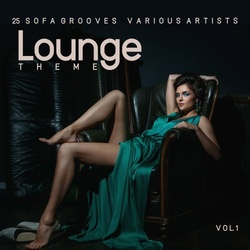 Various Artists - Lounge Theme (25 Sofa Grooves), Vol. 1 (2018) FLAC