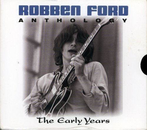 Robben Ford - Anthology: The Early Years (2001)