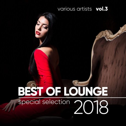 Various Artists - Best Of Lounge 2018 (Special Selection), Vol. 3 (2018) FLAC