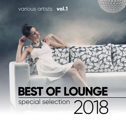 Various Artists - Best Of Lounge 2018 (Special Selection), Vol. 1 (2018) FLAC