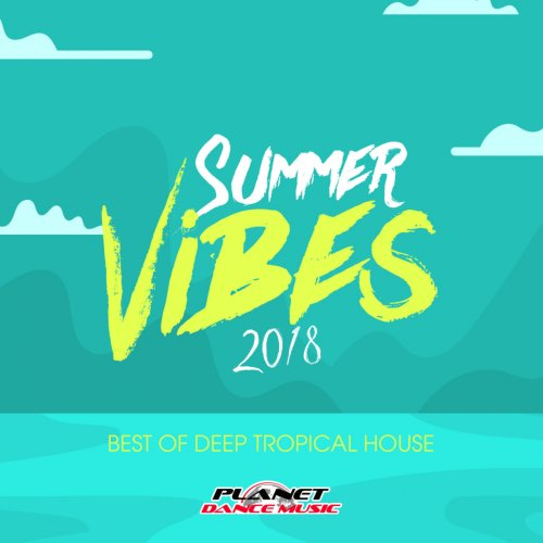 Various Artists - Summer Vibes 2018: Best Of Deep Tropical House (2018) FLAC