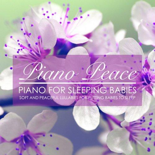 Piano Peace - Piano for Sleeping Babies (2018)
