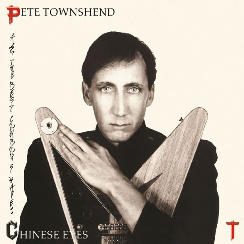 Pete Townshend - All The Best Cowboys Have Chinese Eyes (1982/2016) [HDtracks]
