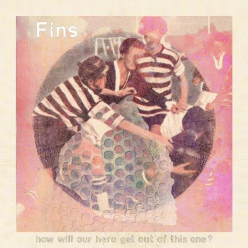 FINS - How Will Our Hero Get out of This One? (2018) [Hi-Res]