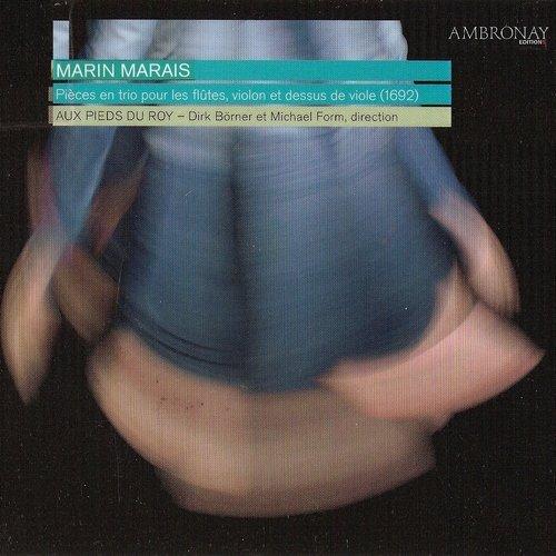 Aux Pieds du Roy - Marin Marais - Pieces En Trio Pour Les Flutes, Violon et Dessus de Viole (2009)