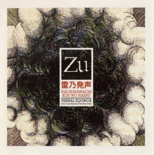 Zu - Rai Sunawachi Koe Wo Hassu / Vernal Equinox (2006)