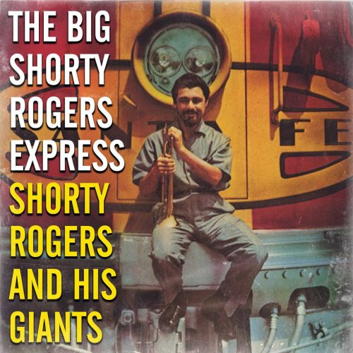 Shorty Rogers - The Big Shorty Rogers Express (1956/2018)