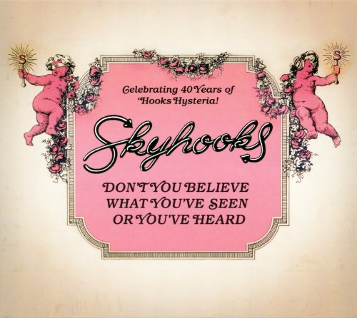 Skyhooks - Don't You Believe What You've Seen Or You've Heard (2015)