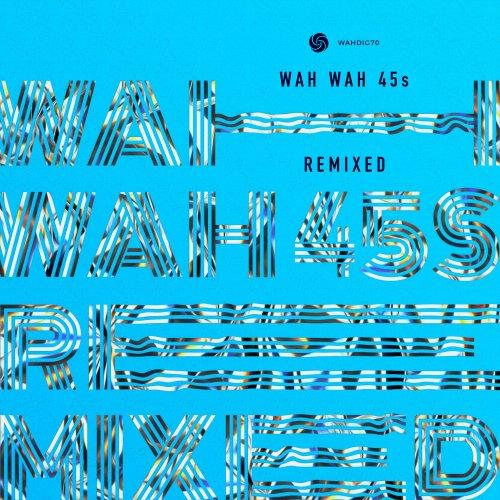 VA - Wah Wah 45 Remixed (2017) lossless
