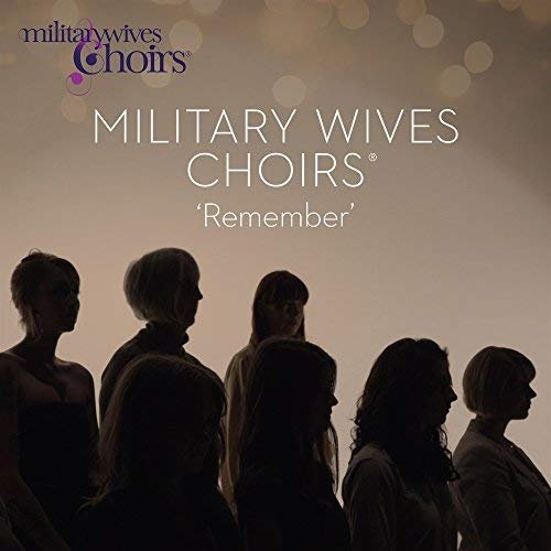 Military Wives Choirs - Remember (2018)